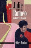 Julie v červnu, Romeo na konci listopadu - Oliver Burian
