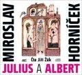 Julius a Albert - Miroslav Horníček