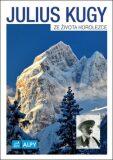 Ze života horolezce - Julius Kugy