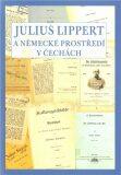 Julius Lippert a německé prostředí v Čechách - Marcela Oubrechtová