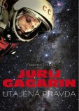 Jurij Gagarin - Utajená pravda - Vladimír Liška