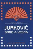 Jurkovič, Brno a Vesna - Milena Flodrová