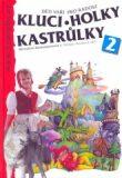 Kluci,holky,kastrůlky 2 - děti vaří pro radost - Kuntzmannová, Bouška, děti