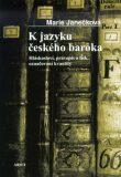 K jazyku českého baroka - Marie Janečková