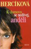 K domovu se nedívej anděli - Iva Hercíková
