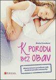 K porodu bez obav - Blanka Čermáková