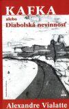 Kafka alebo Diabolská nevinnosť - Alexandre Vialatte