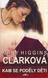 Kam se poděly děti - Mary Higgins Clarková