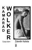 Kamarád Wolker - Zdeněk Kalista