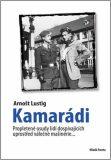 Kamarádi - Arnošt Lustig