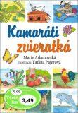 Kamaráti zvieratká - Marie Adamovská, ...