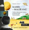 Kamil - malíř snů - Markéta Vítková, ...