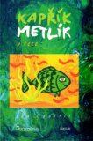 Kapřík Metlík - V řece - Jan Opatřil