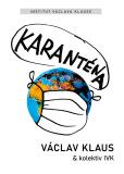 Karanténa - Václav Klaus, ...