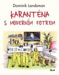 Karanténa s moderním fotrem - Dominik Landsman