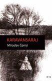 Karavansaraj - Miroslav Černý