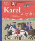 Karel a rytíři - Renáta Fučíková