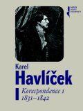 Karel Havlíček. Korespondence I. 1831 - 1842 - Robert Adam, ...