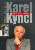 Karel Kyncl Život jako román - Milan Pokorný, ...
