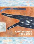 Karel Těšínský 1926 - 2005 - Jiří Machalický, ...