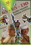 Karel Vágner & Honza Vyčítal - 65+65 =130 - DVD - Honza Vyčítal, Karel Vágner