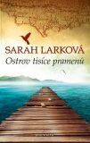 Ostrov tisíce pramenů - Sarah Larková