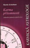 Karmická astrologie IV. - Karma přítomnosti - Martin Schulman