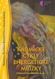Karmické cykly, energetické mřížky - Martina Blažena Boháčová