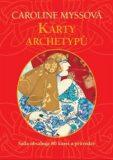 Karty archetypů - Caroline Myssová