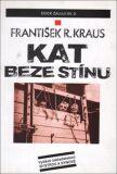 Kat beze stínu - František R. Kraus