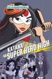 Katana na Super Hero High - Lisa Yeeová