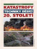 Katastrofy techniky děsící 20. století - Jan Tůma