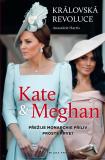 Kate a Meghan Královská revoluce - Anastázie Harris