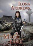 Magie zabíjí - Ilona Andrews