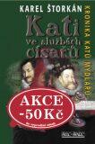 Kati ve službách císařů - Karel Štorkán