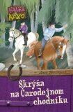 Katka a Azuro Skrýša na Čarodejnom chodníku - Anna Benzingová