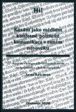 Kázání jako médium konfesně-politické komunikace v raném novověku - Aneta Kancírová