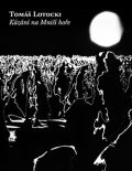 Kázání na Mniší hoře - Tomáš Lotocki