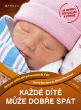 Každé dítě může dobře spát - Annette Kast-Zahn, ...