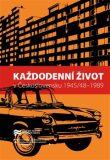 Každodenní život v Československu 1945/48–1989 - Jaroslav Pažout