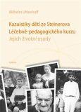 Kazuistiky dětí ze Steinerova Léčebně-pedagogického kurzu - Wilhelm Uhlenhoff