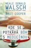 Kde se potkává Bůh s medicínou - Cooper Brit, ...