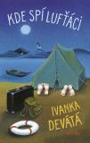 Kde spí lufťáci - Ivanka Devátá