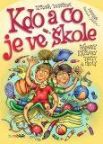 Kdo a co je ve škole - Hádanky, křížovky, texty a úkoly - Zuzana Pospíšilová, ...