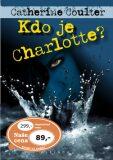 Kdo je Charlotte? - Catherine Coulterová