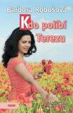 Kdo políbí Terezu - Barbora Robošová