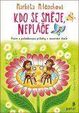 Kdo se směje, nepláče - Práce s pohádkovými příběhy v mateřské škole - Markéta Mlčochová, Markéta