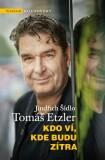 Kdo ví, kde budu zítra - Tomáš Etzler, ...