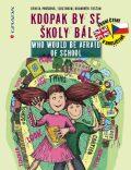 Kdopak by se školy bál/Who Would Be Afraid of School - Denisa Prošková, ...