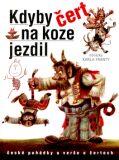 Kdyby čert na koze jezdil - Karel Franta